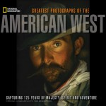 """National Geographic Greatest Photographs of the American West"""
