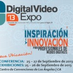 DIGITAL VIDEO EXPO. LOS ANGELES CA. SEPTIEMBRE 25-27 2013