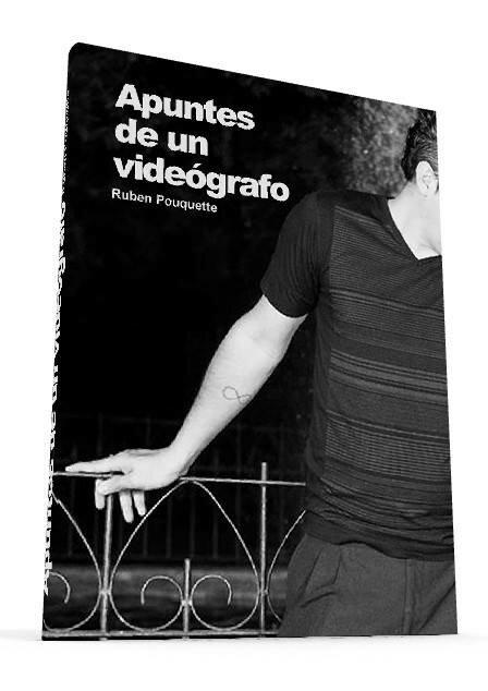 Apuntes-de-un-videografo-libro-Ruben-Pouquette_n